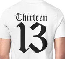13, TEAM SPORTS, NUMBER 13, THIRTEEN, THIRTEENTH, ONE, THREE, Sport, Old English, Competition, Unlucky, Luck Unisex T-Shirt