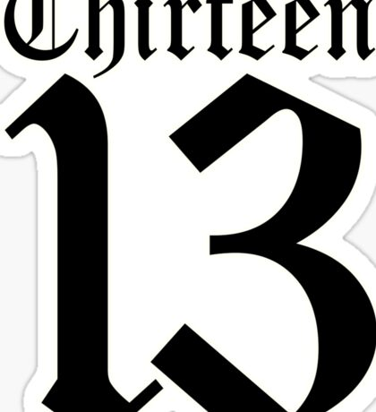 13, TEAM SPORTS, NUMBER 13, THIRTEEN, THIRTEENTH, ONE, THREE, Sport, Old English, Competition, Unlucky, Luck Sticker