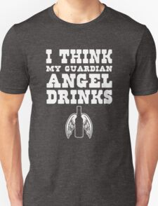 I think my Guardian Angel drinks beer T-Shirt