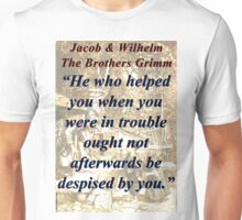 He Who Helped You - Grimm Unisex T-Shirt