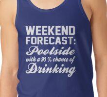 Weekend Forecast poolside Drinking Tank Top
