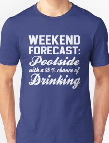 Weekend Forecast poolside Drinking T-Shirt
