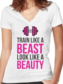 Train Like a Beast, Look Like a Beauty! Women's Fitted V-Neck T-Shirt