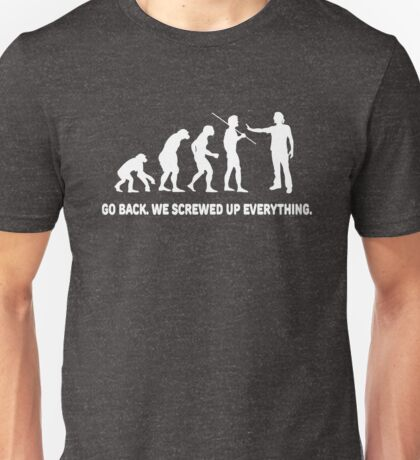 Evolution - Go back we screwed up everything T-Shirt