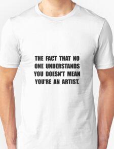 Understand Artist T-Shirt