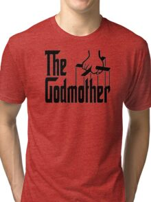 the godmother Tri-blend T-Shirt