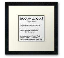 Hoopy Frood Definition (Black Text) Framed Print