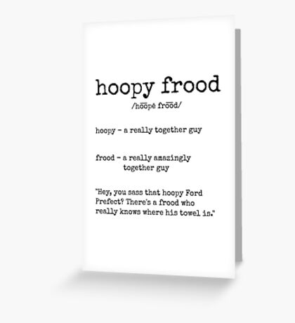 Hoopy Frood Definition (Black Text) Greeting Card