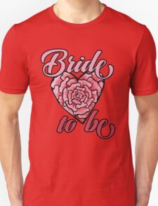 Bride to be Bridal party Unisex T-Shirt