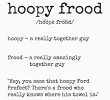 Hoopy Frood Definition (Black Text) Kids Tee
