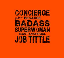 Concierge Only Because Badass Superwoman Unisex T-Shirt