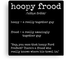 Hoopy Frood Definition (White Text) Canvas Print
