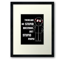 There are no stupid questions Framed Print