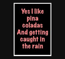"""Pina Coladas"" 80s song lyric quote Womens Fitted T-Shirt"