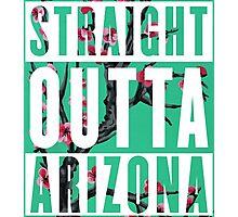 Straight Outta Arizona Photographic Print