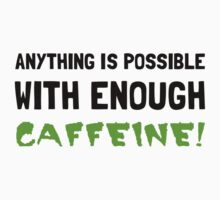 Anything Possible Caffeine Kids Tee