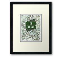 Be Brave [Map] Framed Print
