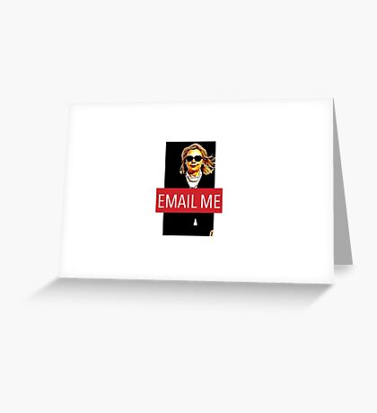 """""""Email Me"""" Hillary Clinton 2016 Greeting Card"""