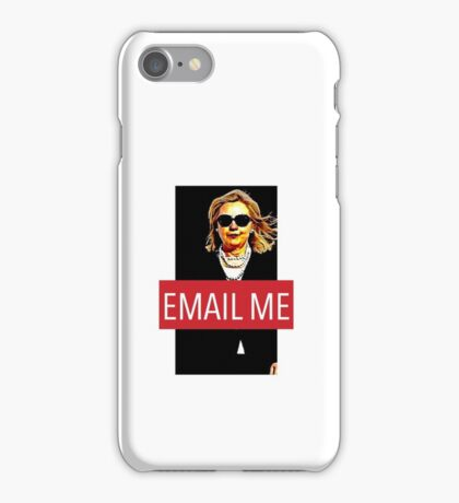 """""""Email Me"""" Hillary Clinton 2016 iPhone Case/Skin"""