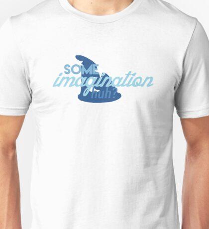 Some Imagination, Huh Unisex T-Shirt