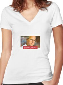 """Sorry Mom"" Jed Bush 2016 Women's Fitted V-Neck T-Shirt"