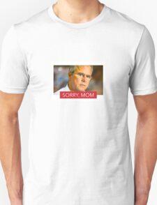 """Sorry Mom"" Jed Bush 2016 T-Shirt"