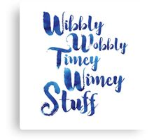 Doctor Who - Wibbly Wobbly Timey Wimey Stuff Canvas Print