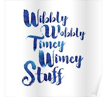 Doctor Who - Wibbly Wobbly Timey Wimey Stuff Poster