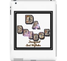 Da Bridge !  iPad Case/Skin