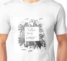 Take me away Unisex T-Shirt