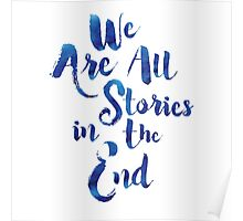 Doctor Who - We are all Stories In The End Poster