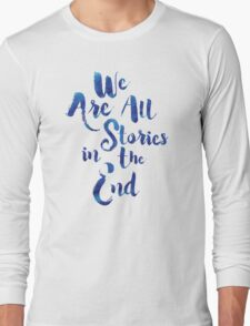 Doctor Who - We are all Stories In The End Long Sleeve T-Shirt