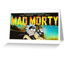 MAD MORTY!!! - www.shirtdorks.com Greeting Card