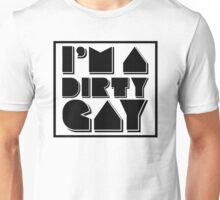 I'm a Dirty Gay (black text with border) Unisex T-Shirt