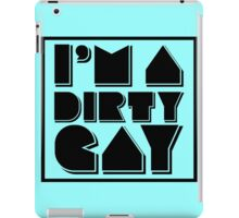 I'm a Dirty Gay (black text with border) iPad Case/Skin