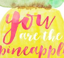 You are the Pineapple of my Eye Sticker