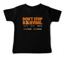DON'T STOP B3LIEVING 2014 Baby Tee