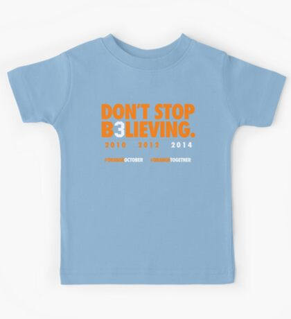 DON'T STOP B3LIEVING 2014 Kids Tee