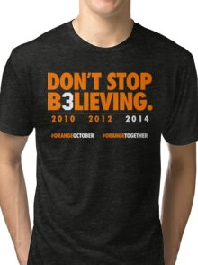 DON'T STOP B3LIEVING 2014 Tri-blend T-Shirt