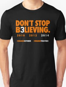 DON'T STOP B3LIEVING 2014 T-Shirt