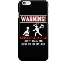 Hairdresser: to avoid injury don't tell me how to do my job iPhone Case/Skin
