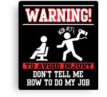 Hairdresser: to avoid injury don't tell me how to do my job Canvas Print