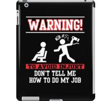 Hairdresser: to avoid injury don't tell me how to do my job iPad Case/Skin