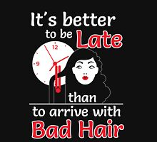 It's better to be late than to arrive with bad hair Women's Fitted Scoop T-Shirt