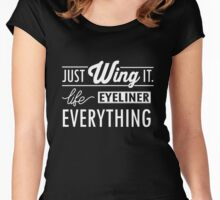 Just Wing it! Life eyeliner everything Women's Fitted Scoop T-Shirt