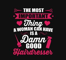 Most important thing a woman can have is a hairdresser Women's Fitted Scoop T-Shirt