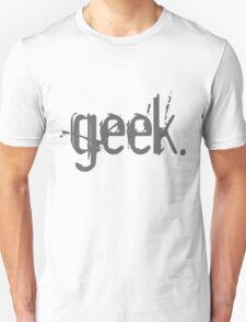 geek. -  Unisex T-Shirt