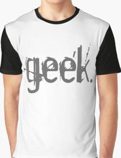 geek. -  Graphic T-Shirt