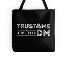 Trust Me, I'm The DM Tote Bag