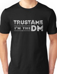 Trust Me, I'm The DM Unisex T-Shirt